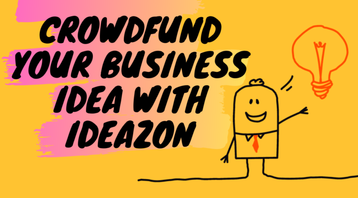 Crowdfund Your Business Idea With Ideazon