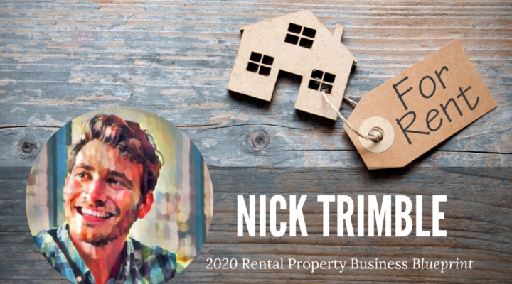 Scale Your Rental Property Business: Nick Trimble Shares His 2020 Blueprint [MUST READ]